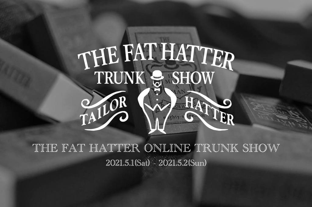 THE FAT HATTER ONLINE TRUNK SHOW 2