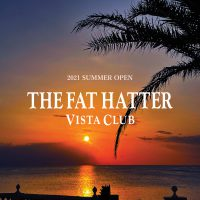 THE FAT HATTER VISTA CLUB